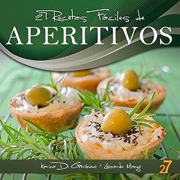 27 Recetas Fáciles de Aperitivos (Recetas Fáciles: Aperitivos & Ensaladas nº 1) (Spanish Edition) von [Di Geronimo, Karina, Leonardo Manzo]