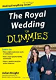 The Royal Wedding For Dummies by Julian Knight (2011-03-07)