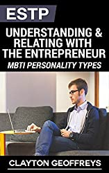 ESTP: Understanding & Relating with the Entrepreneur (MBTI Personality Types) (English Edition)