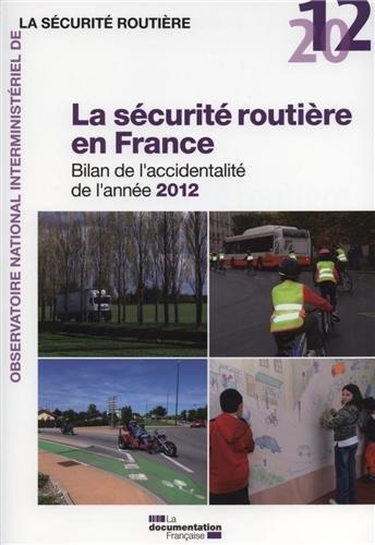 La sécurité routière en France : Bilan de l'accidentalité de l'année 2012 par Direction de la sécurité et de la circulation routières (DSCR)