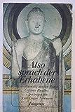 Also sprach der Erhabene. Eine Auswahl aus den Reden Gotamo Buddhas.