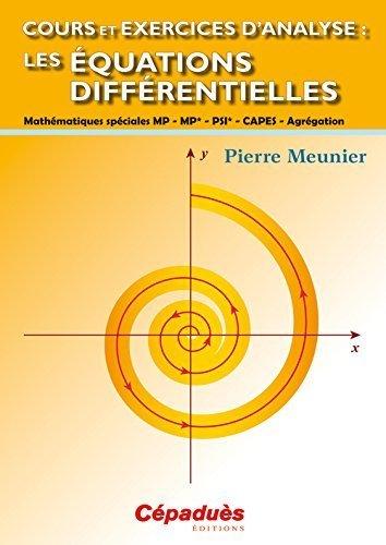 Cours et exercices d'analyse: Les équations différentielles de Meunier Pierre (24 juillet 2014) Broché