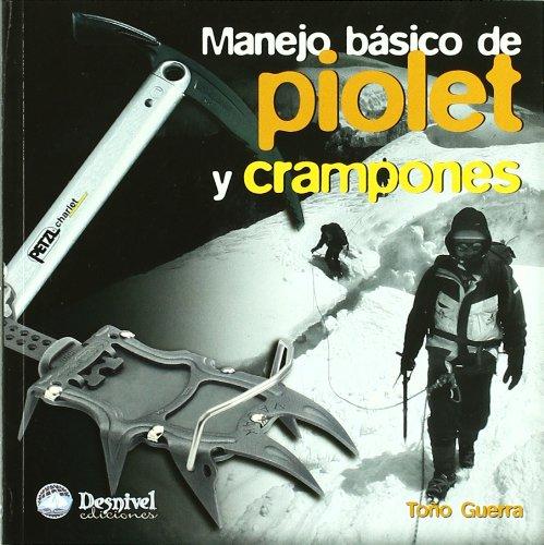 Manejo basico de piolet y crampones (Manuales (desnivel)) por Toña Guerra
