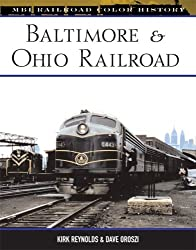 Baltimore & Ohio Railroad (MBI Railroad Color History) by Dave Oroszi (2008-11-12)