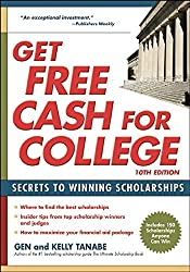 Get Free Cash for College: Secrets to Winning Scholarships by Gen Tanabe (2016-05-10)