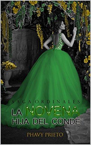 La Novena Hija del Conde (Saga Ordinales nº 1) por Phavy Prieto