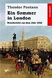 Ein Sommer in London: Ein Reisebericht aus dem Jahr 1852