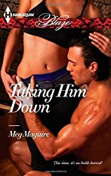 Taking Him Down by Meg Maguire (2013-07-23)
