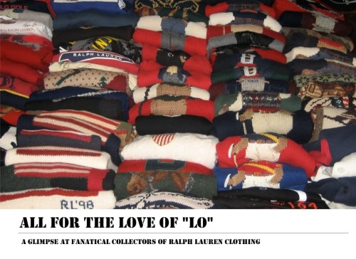 all-for-the-love-of-lo-a-glimpse-at-fanatical-collectors-of-ralph-lauren-clothing