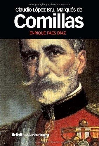 Claudio López Bru, Marqués de Comillas (Memorias y biogrfías) por Enrique Faes Díaz