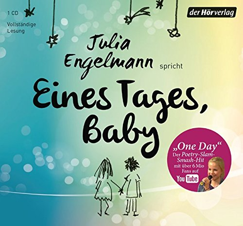 "Eines Tages, Baby: Poetry-Slam-Texte - Mit ""One Day\"", dem Poetry-Slam-Smash-Hit mit über 6 Mio. Fans auf YouTube"