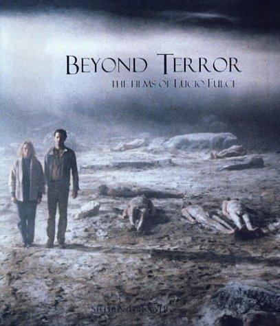 Beyond Terror: Films of Lucio Fulci by Stephen Edward Thrower (1999-09-25)