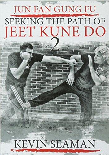 Jun Fan Gung Fu-Seeking the Path of Jeet Kune Do 2: Volume 2 por Kevin R. Seaman