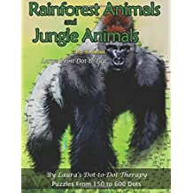Rainforest Animals and Jungle Animals - Easy to Read Large Print Dot-to-Dot: Puzzles From 150 to 600 Dots: Volume 11 (Fun Dot to Dot for Adults)