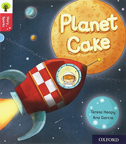 Oxford Reading Tree Story Sparks: Oxford Level 4: Planet Cake