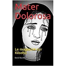 Mater Dolorosa: Le magazine sur Kibeho
