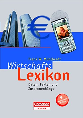 Scriptor Lexika Wirtschaftslexikon: Daten, Fakten und Zusammenhänge