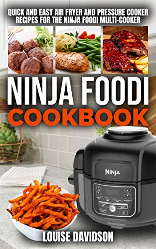 Ninja Foodi Cookbook: Quick and Easy Air Fryer and Pressure ...