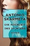 Die Hochzeit des Dichters: Roman