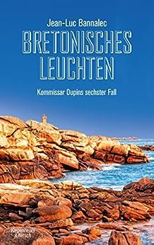 Bretonisches Leuchten: Kommissar Dupins sechster Fall (Kommissar Dupin ermittelt) (German Edition) by [Bannalec, Jean-Luc]