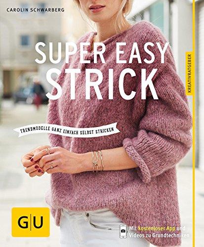 Super easy strick: Einfache Modelle mit Wow-Effekt (GU Kreativratgeber) -