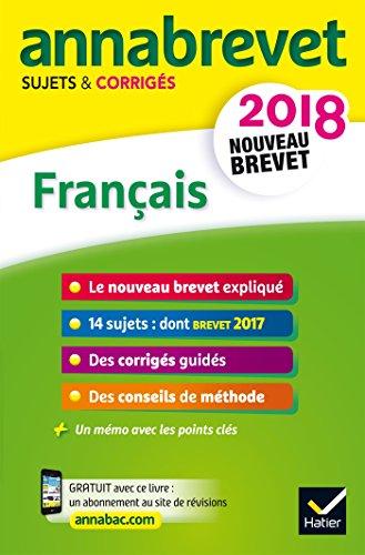 Annales Annabrevet 2018 Franais 3e: sujets et corrigs, nouveau brevet