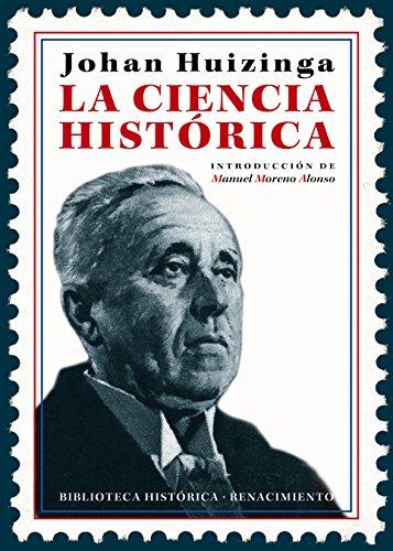 La ciencia histórica (Biblioteca Histórica, Band 33) (Filosofia De La Ciencia)