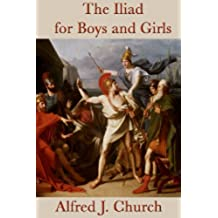 The Iliad for Boys and Girls (English Edition)