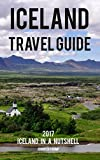 Iceland Travel Guide 2017: Iceland in a Nutshell