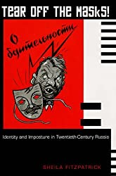 Tear Off the Masks!: Identity and Imposture in Twentieth-Century Russia by Sheila Fitzpatrick (2016-02-08)