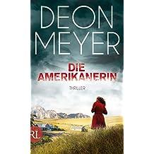 Die Amerikanerin: Thriller (Benny Griessel Romane 6)