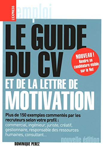 Le guide du CV et de la lettre de motivation par Dominique Perez