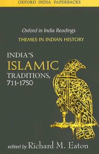 India's Islamic Traditions 711-1750: Themes in Indian History