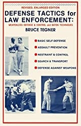 Defense Tactics for Law Enforcement: Weaponless Defense and Control and Baton Techniques by Bruce Tegner (1986-04-01)