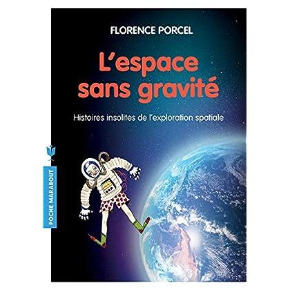 L'espace sans gravité: Histoires insolites de l exploration spatiale