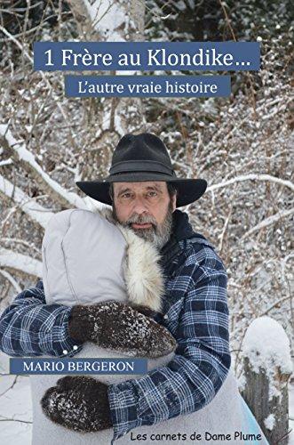 Couverture du livre 1 Frère au Klondike...l'autre vraie histoire (2 Frères au Klondike)