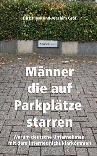 mnner-die-auf-parkpltze-starren-warum-deutsche-unternehmen-mit-dem-internet-nicht-klarkommen