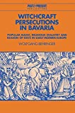[(Witchcraft Persecutions in Bavaria : Popular Magic, Religious Zealotry and Reason of State in Early Modern Europe)] [By (author) Wolfgang Behringer ] published on (February, 2004) - Wolfgang Behringer