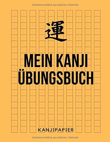 Mein Kanji Übungsbuch Kanjipapier: 8.5x11 Zoll (annähernd A4)   Kanji Übungsheft, Arbeitsbuch, Schreibheft / zum Üben der japanischen Kanji Schriftzeichen