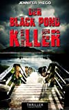 Der Black Pond Killer von Jennifer Wego
