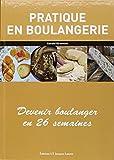 Telecharger Livres Pratique en boulangerie Devenir boulanger en 26 semaines (PDF,EPUB,MOBI) gratuits en Francaise