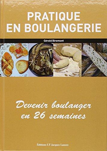 Pratique en boulangerie : Devenir boulanger en 26 semaines