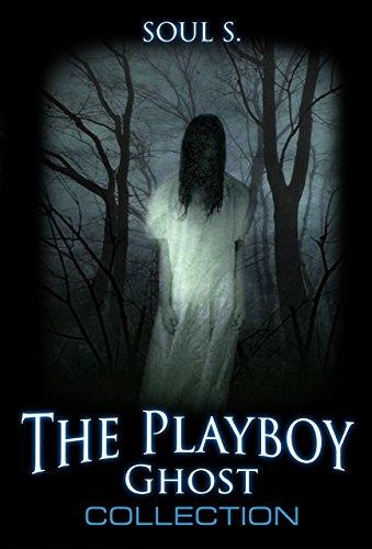 Horror: The Playboy Ghost: Thriller Book (Horror : (Horror, Thriller, Suspense, Mystery, Death, Murder, Suspicion, Horrible, Murderer, Psychopath, Serial Killer, Haunted, 1)