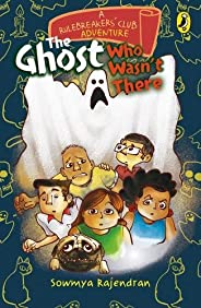 The Rulebreakers' Club:  The Ghost Who Wasn'