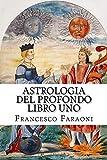 Astrologia del Profondo LIBRO UNO: Introduzione e principi generali (Astrologia Gnostica Vol. 1)