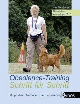 Obedience-Training Schritt für Schritt: Mit positiven Methoden zum Turniererfolg (Kynos Sport und Spiel)