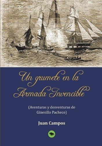 Un grumete en la Armada Invencible por Juan Campos