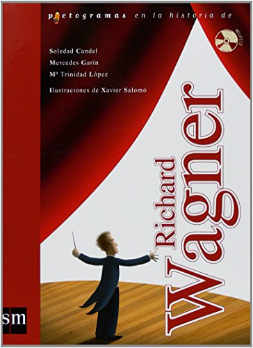 Richard Wagner + CD (Lecturas pictográficas) por Soledad Candel Guillén