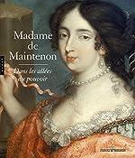 Madame de Maintenon, dans les allées du pouvoir de Mathieu Da Vinha