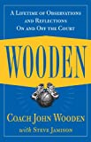 Wooden: A Lifetime of Observations and Reflections On and Off the Court (English Edition)